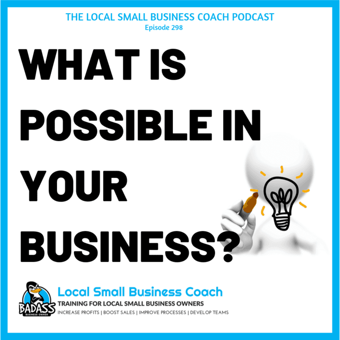 What is Possible in Your Local Small Business?