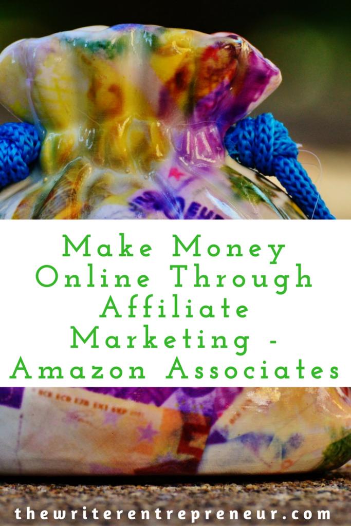 Make Money Online Through Affiliate Marketing - Amazon Associates Program