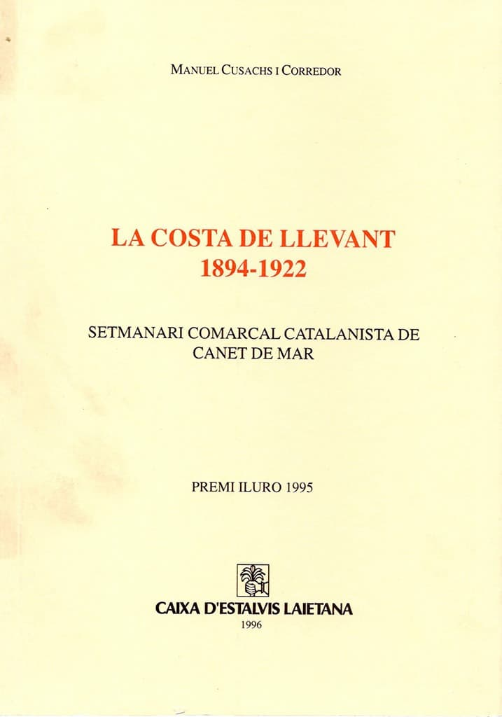 La Costa De Llevant 1894-1922. Setmanari Comarcal Catalanista De Canet De Mar