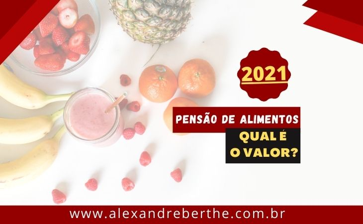 Valor Pensão Alimentos 2021