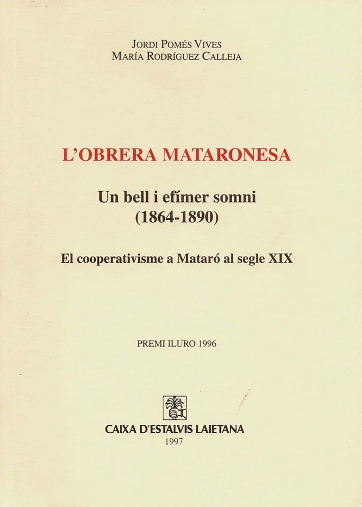L'Obrera Mataronesa. Un bell i efímer somni (1864-1890). El cooperativisme a Mataró al segle XIX