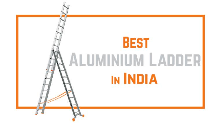 Best Aluminium Ladder in India