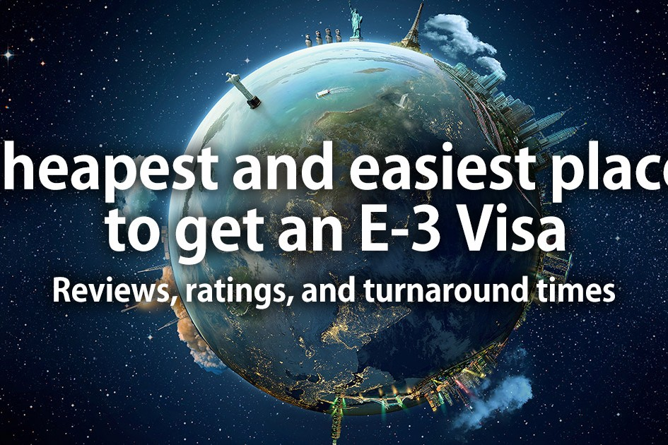 Cheapest and easiest place to get an E-3 Visa
