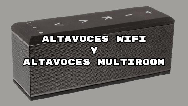 altavoces wifi y altavoces multiroom en AUDIO10