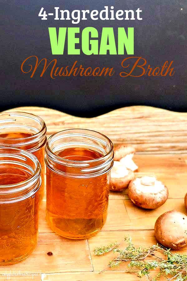 4-Ingredient Vegan Mushroom Broth