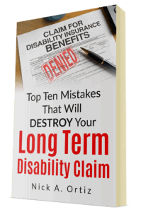 Top Ten Mistakes That Will Destroy Your Long Term Disability Claim