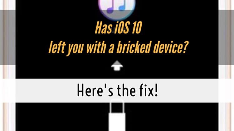 Has updating to iOS 10 bricked your device? Here's the fix!