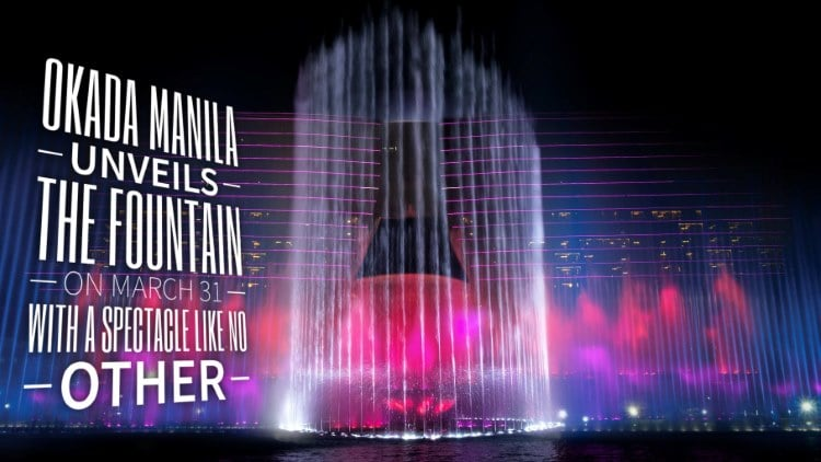 Okada Manila unveils The Fountain on March 31 with a spectacle like no other!