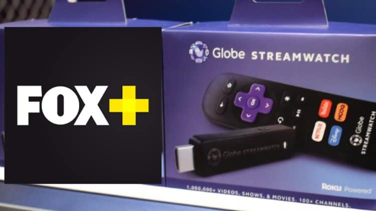 Access FOX+ for 3 months with your Globe Streamwatch Roku Powered