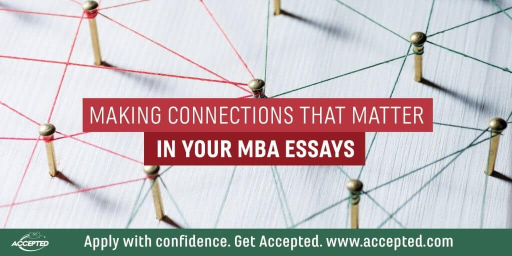 Making connections that matter in your MBA essays