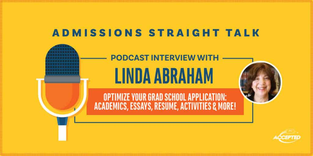 Optimize Your Grad School Application! Listen to the podcast>>