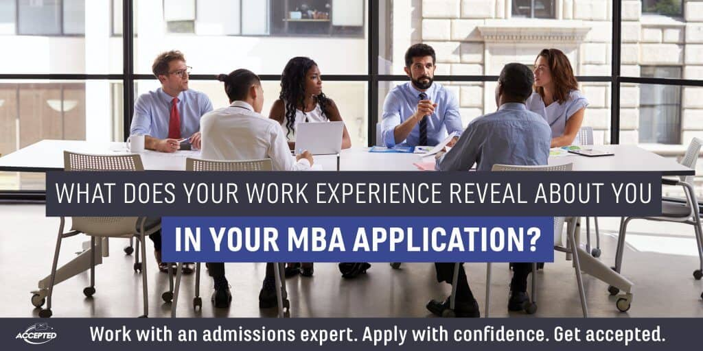 What does your work experience reveal about you in your MBA application