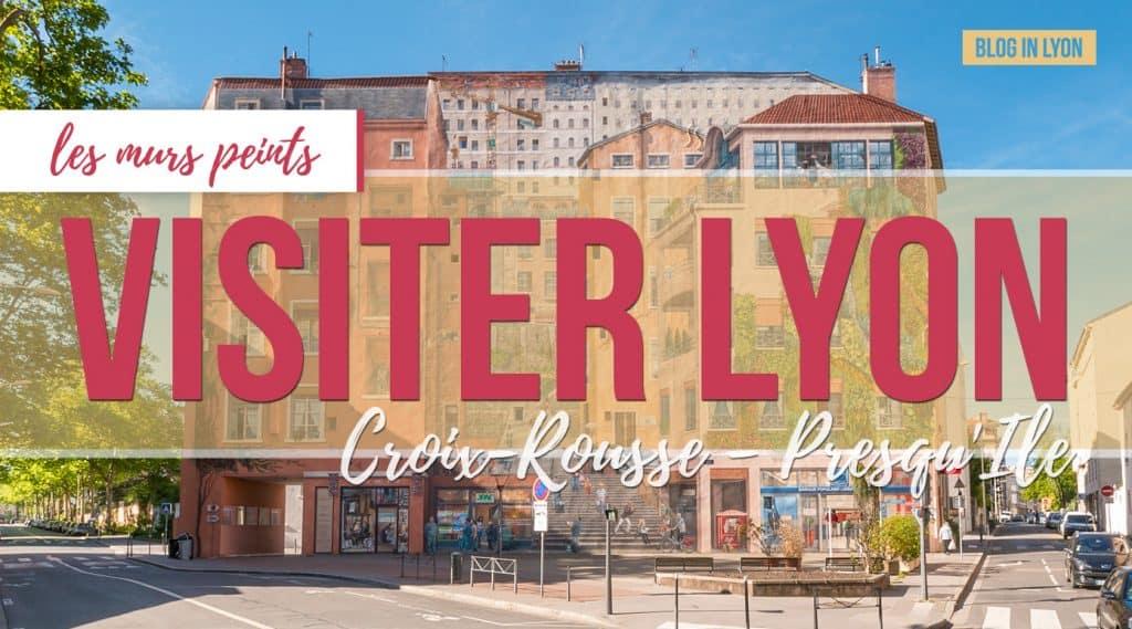 Visiter Lyon - Fresques et murs peints - Croix-Rousse Presqu'Ile   Blog In Lyon