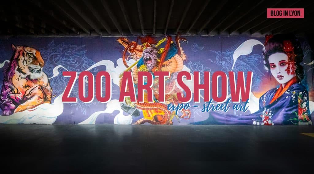 Zoo Art Show XXL - Expo Art Urbain - Agenda Juillet Aout 2021 | Blog In Lyon