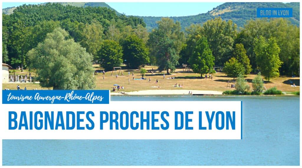 Idées baignades proches de Lyon - Agenda des sorties lyonnaises | Blog In Lyon