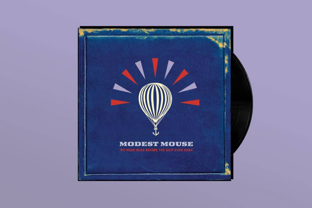My First Vinyl Record: Modest Mouse's 'We Were Dead Before The Ship Even Sank'