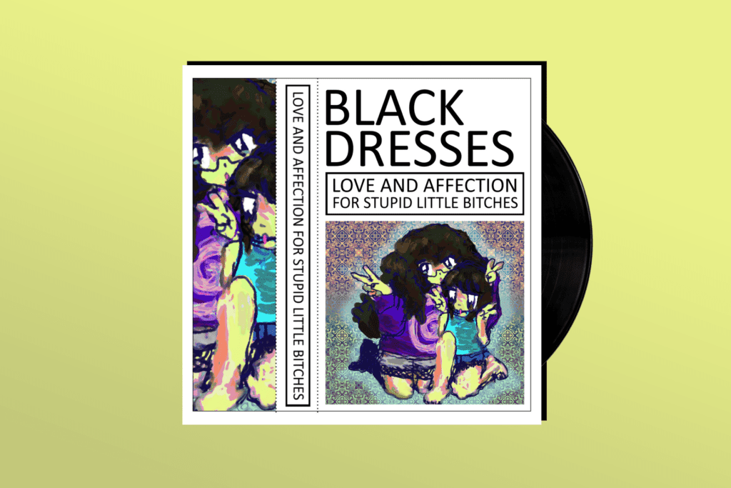 ALBUM REVIEW: Black Dresses Come Out to Play on 'Love And Affection for Stupid Little Bitches'