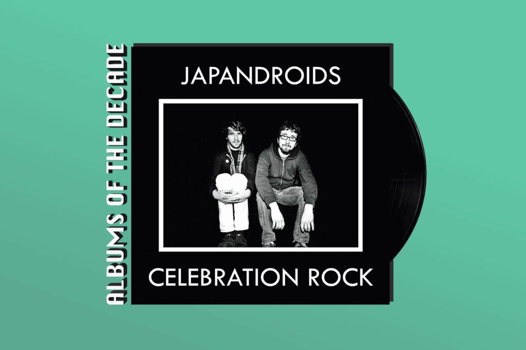 ALBUMS OF THE DECADE: Japandroids' 'Celebration Rock'