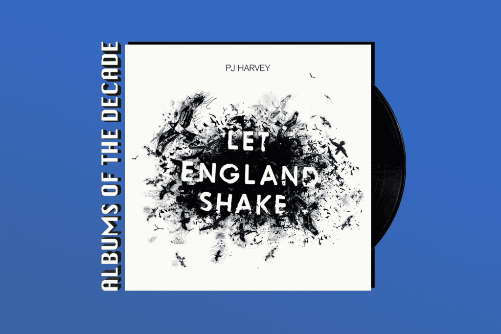 ALBUMS OF THE DECADE: PJ Harvey's 'Let England Shake'