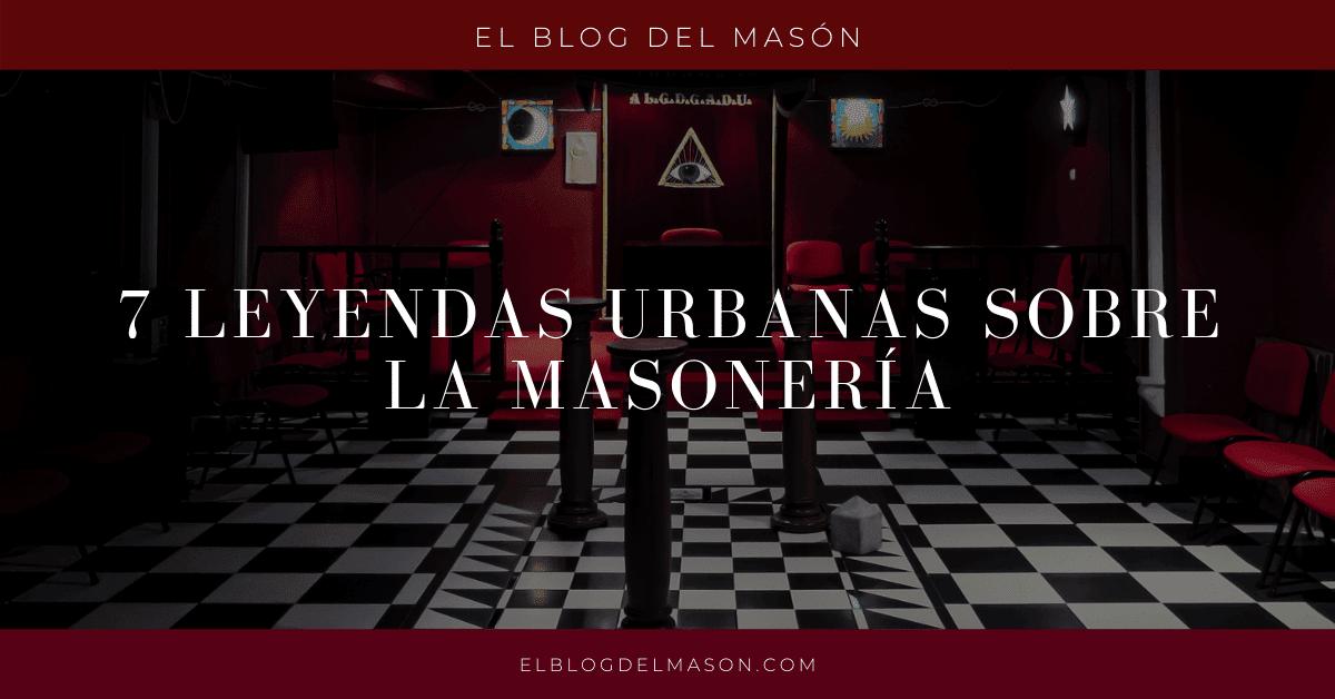 7 leyendas urbanas sobre la masonería