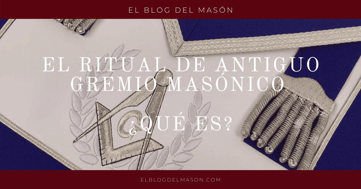 El Ritual de Antiguo Gremio Masónico