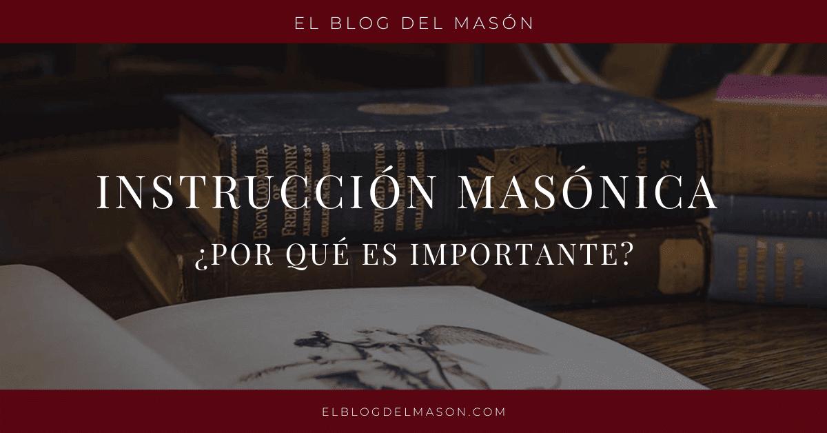 Instrucción masónica ¿Por qué es importante?