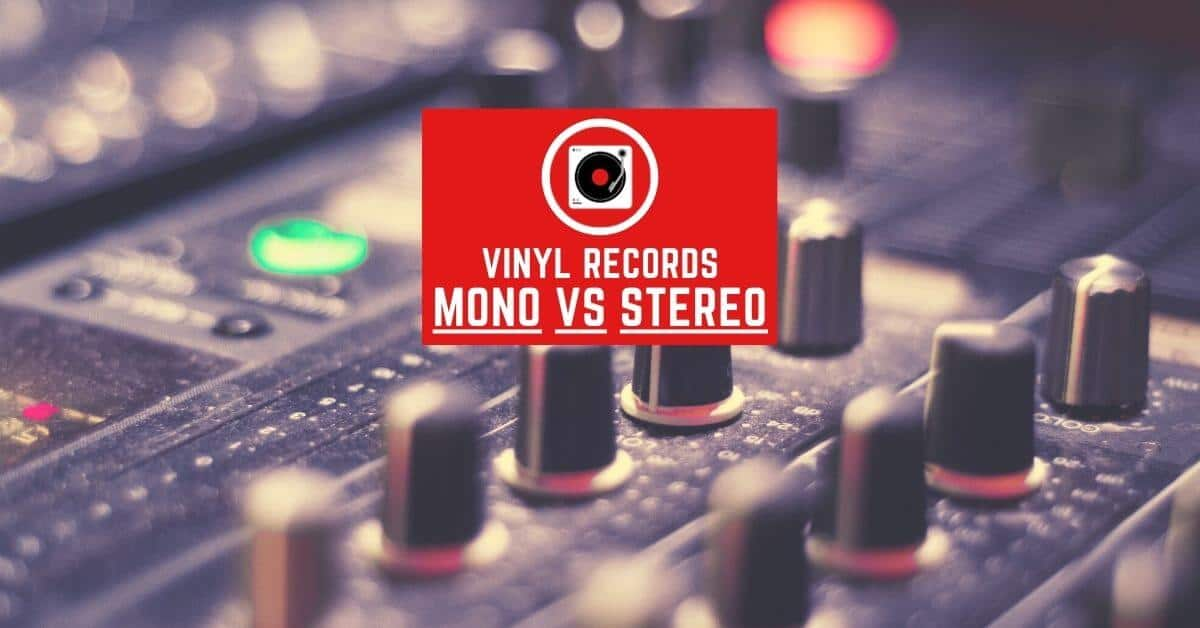 vinyl records mono vs stereo featured image