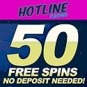 Hotline Casino 50 Free Spins No Deposit and $/€1200 Welcome Bonus plus 250 Gratis Spins