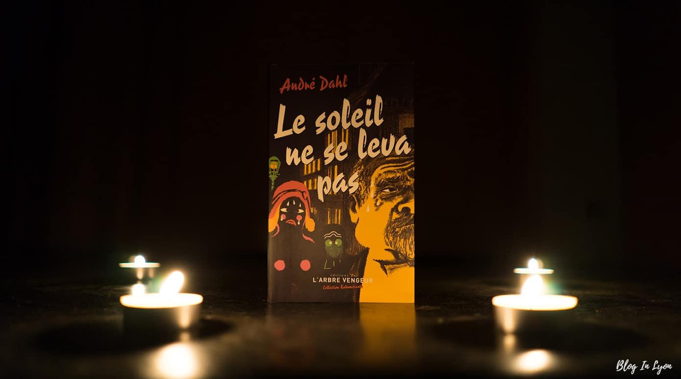 Le soleil ne se leva pas - André Dahl