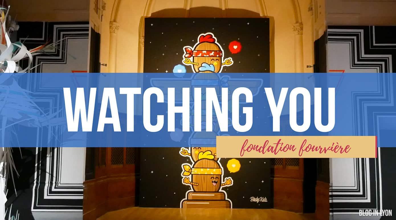Watching You - Expo Street Art à Fourvière