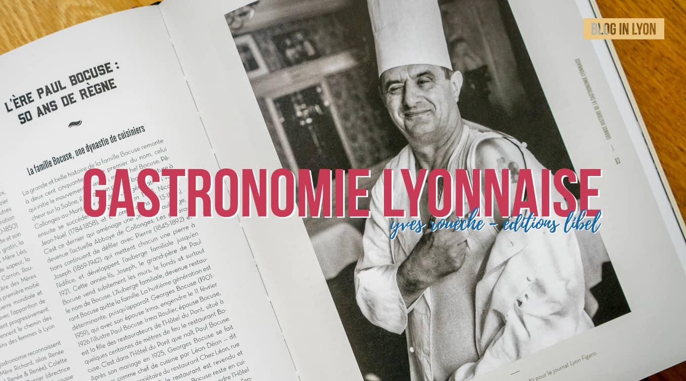 Histoire(s) de la gastronomie lyonnaise - Yves Rouèche Editions Libel | Blog In Lyon