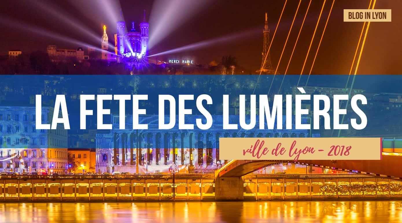 Fête des lumières lyon 2018 - Rétrospective Blog In Lyon