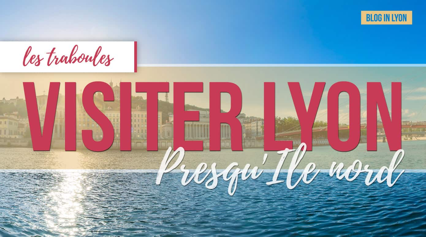 Visiter Lyon - Les traboules Presqu'Ile Nord | Blog In Lyon