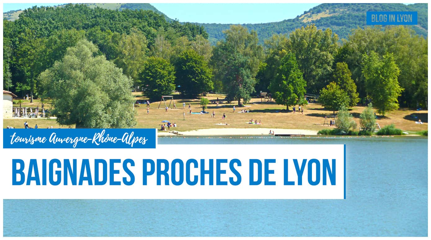 Tourisme Rhone Alpes Idees Baignade Proches De Lyon ImgUne Blog In Lyon