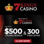 7 Kings Casino - $25 Free Bet and 300 Free Spins Bonus