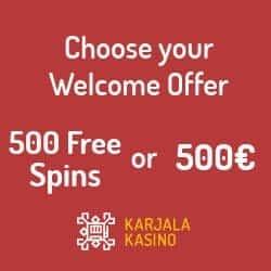 Karjala Kasino 100 free spins NDB + €500 bonus or 500 gratis spins