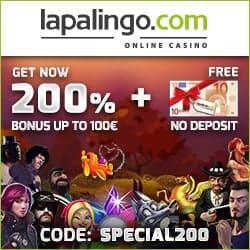 Lapalingo Casino | €10 free spins NDB + 200% up to €1,000 bonus code