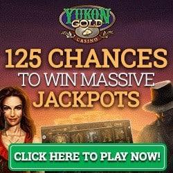Yukon Gold Casino   125 free spins bonus on Progressive Jackpots