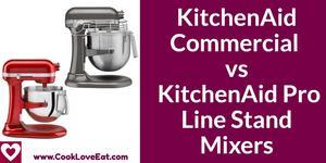 kitchenaid commercial vs pro line