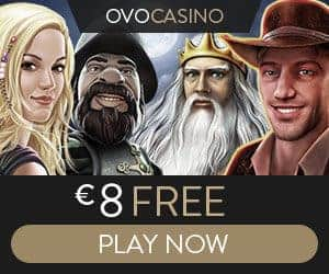 OVO Casino   €8 non-deposit bonus   100% up to €1000 FREE