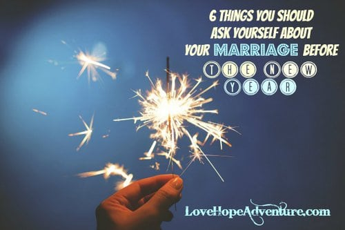 6 Things You Should Ask Yourself About Your Marriage Before The New Year