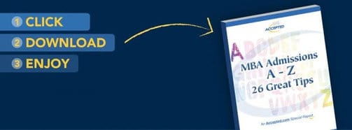 Download your copy of MBA Admissions A-Z: 26 Great Tips