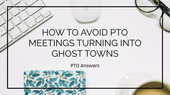 how to avoid PTO meetings turning into ghost towns