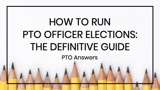 How to run PTO PTA Officer Elections