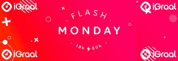 iGraal-Flash-Monday