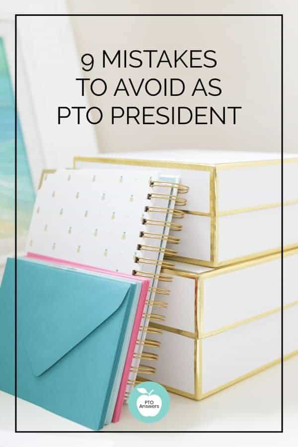 9 Mistakes PTO Presidents Makes and how to avoid them.