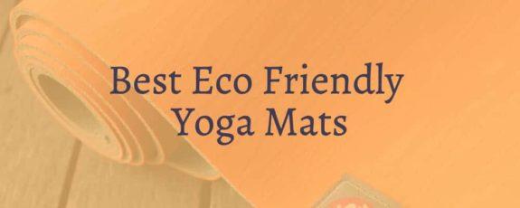 Best Eco Friendly Yoga Mats