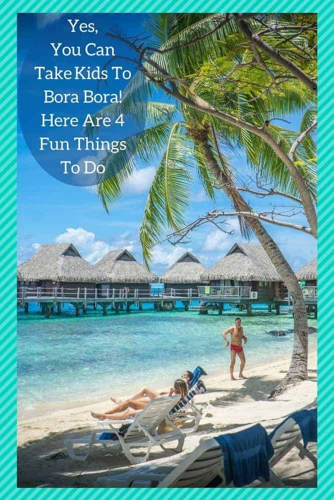 Bora bora is a great destination for a family beach vacation, despite it's reputation for romance. The water is beautiful, and it's easy to relax and get around. Here are 4 things we recommend to do with kids on this polynesian island. #borabora #kids #beach