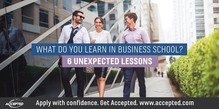 What do you learn in business school? 6 unexpected lessons