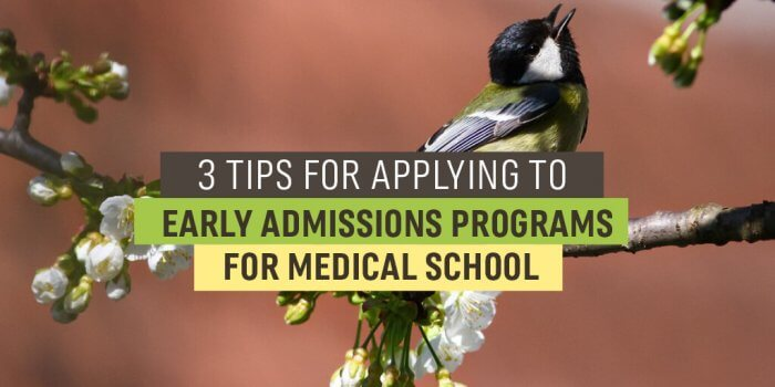 3 tips for applying to early admissions programs for medical school